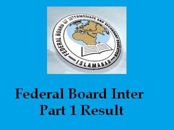 BISE Federal Board HSSC 1 Inter part 1 Result 2013