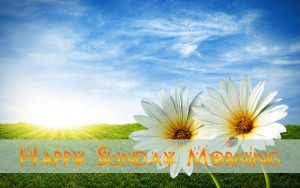 Happy Sunday SMS messages, Quotes wishes, greetings 2013