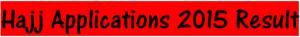 Hajj Applications 2015 Result
