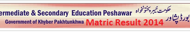 Peshawar Board Matric Result 2014 By Roll Number School June 18