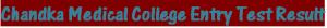 Chandka Medical College Larkana Entry Test Result 2018 CMC Merit List