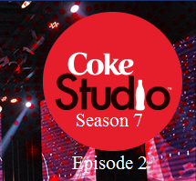 Coke Studio Season 7 Episode 2 Songs List Singers Promo