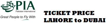 PIA Return Ticket Price Lahore to Dubai