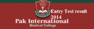 PAK International Medical College Peshawar Entry Test Result 2014