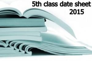 5th Class Date Sheets 2015 BISE Gujranwala Multan Faisalabad Sargodha Rawalpindi Bahawalpur DG Khan Board