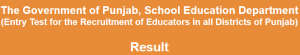 NTS Entry Test Result Educators Jobs in Punjab Education Department all Districts