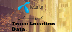How to Trace Telenor Mobile Number Data and Current Location in Pakistan