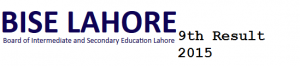 Lahore Board 9th Class Result 2015 Search by Roll Number Name 21 August
